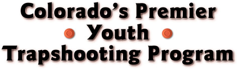 Colorado's Premier Youth Trapshooting Program